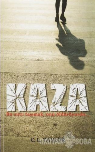 Kaza - C. L. Taylor - Hyperion Kitap