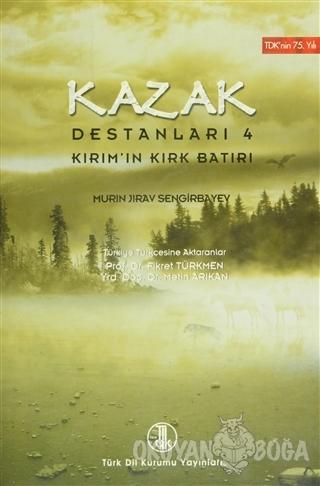 Kazak Destanları 4 - Murin Jirav Sengirbayev - Türk Dil Kurumu Yayınla