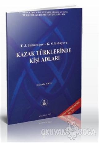 Kazak Türklerinde Kişi Adları - T. J. Januzaqov - Türk Dil Kurumu Yayı