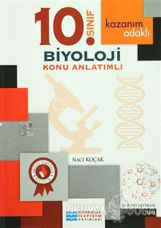 Kazanım Odaklı 10.Sınıf Biyoloji Konu Anlatımlı - Naci Koçak - Evrense