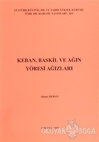Keban, Baskil ve Ağın Yöresi Ağızları - Ahmet Buran - Türk Dil Kurumu