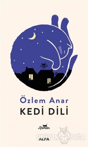 Kedi Dili - Özlem Anar - Alfa Yayınları