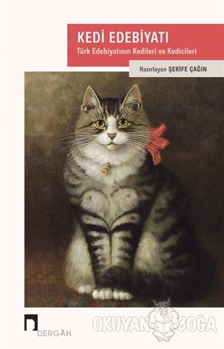 Kedi Edebiyatı - Şerife Çağın - Dergah Yayınları