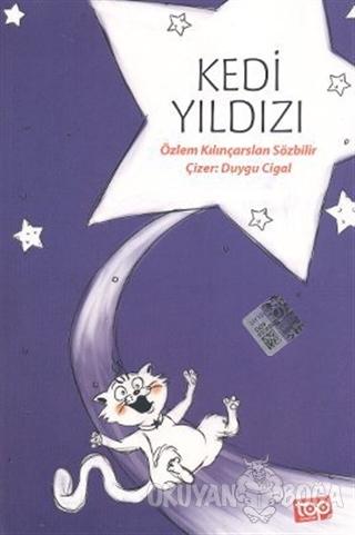 Kedi Yıldızı - Özlem Kılınçarslan Sözbilir - Top Yayıncılık