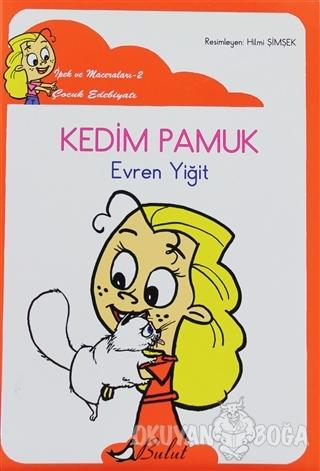 Kedim Pamuk - Evren Yiğit - Bulut Yayınları