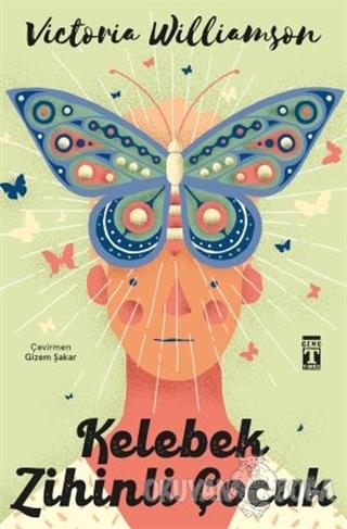 Kelebek Zihinli Çocuk - Victoria Williamson - Genç Timaş