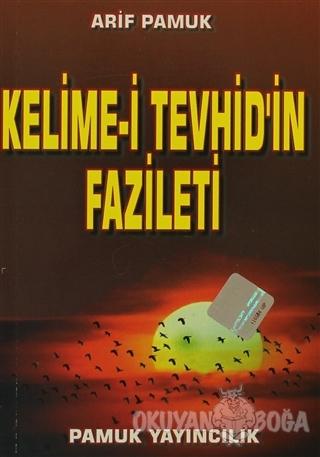 Kelime-i Tevhid'in Fazileti - Küçük Boy (Dua-064) - Arif Pamuk - Pamuk