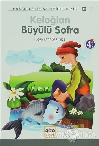 Keloğlan Büyülü Sofra - Hasan Latif Sarıyüce - Nar Yayınları