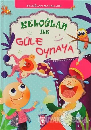 Keloğlan ile Güle Oynaya (Ciltli) - Münire Daniş - Timaş Çocuk