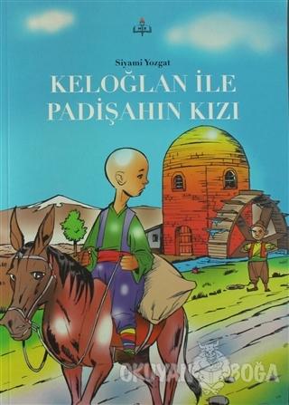 Keloğlan İle Padişahın Kızı - Siyami Yozgat - Milli Eğitim Bakanlığı Y