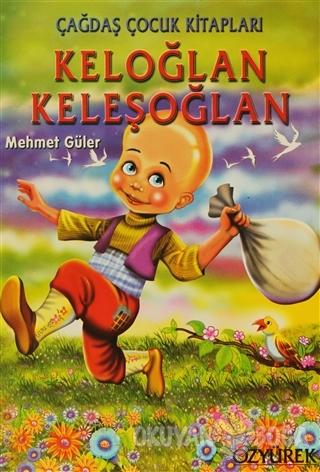 Keloğlan Keleşoğlan - Mehmet Güler - Özyürek Yayınları