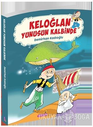Keloğlan Yunusun Kalbinde - Demirhan Kadıoğlu - Hepsi Çocuk Yayınevi