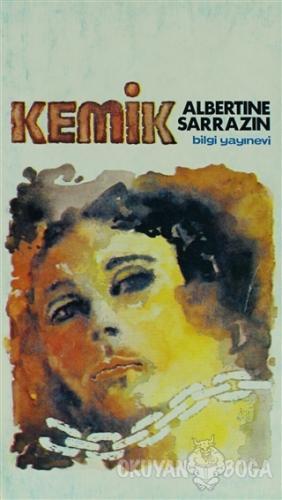 Kemik - Albertine Sarrazin - Bilgi Yayınevi