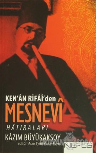 Ken'an Rifai'den Mesnevi Hatıraları - Kazım Büyükaksoy - Nefes Yayıncı