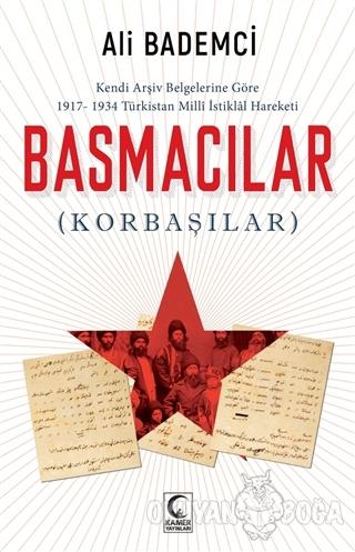 Kendi Arşiv Belgelerine Göre 1917-1934 Türkistan Milli İstiklal Hareke