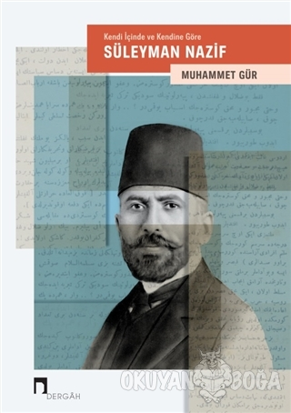 Kendi İçinde ve Kendine Göre: Süleyman Nazif - Muhammet Gür - Dergah Y