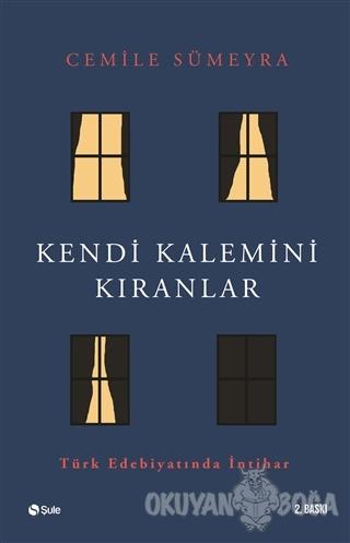 Kendi Kalemini Kıranlar - Cemile Sümeyra - Şule Yayınları