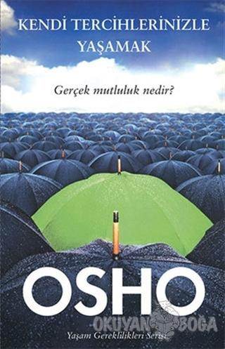 Kendi Tercihlerinizle Yaşamak - Osho (Bhagwan Shree Rajneesh) - Butik