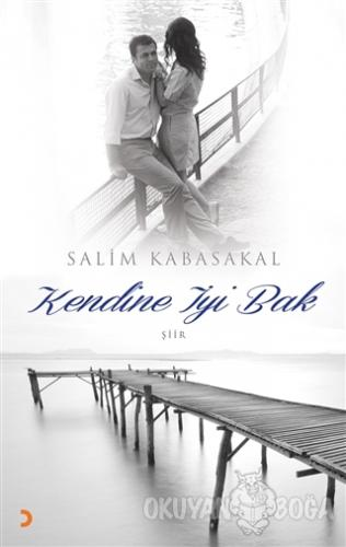Kendine İyi Bak - Salim Kabasakal - Cinius Yayınları