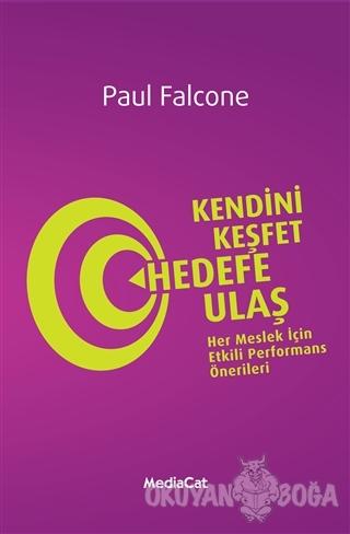 Kendini Keşfet Hedefe Ulaş - Paul Falcone - MediaCat Kitapları