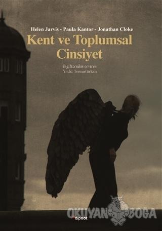 Kent ve Toplumsal Cinsiyet - Helen Jarvis - Dipnot Yayınları
