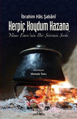 Kerpiç Koydum Kazana - İbrahim Has Şabani - H Yayınları