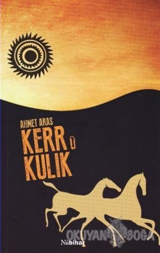Kerr ü Kulik - Ahmet Aras - Nubihar Yayınları