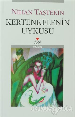 Kertenkelenin Uykusu - Nihan Taştekin - Can Yayınları