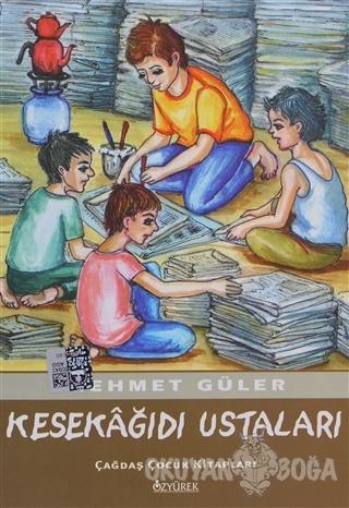 Kesekağıdı Ustaları - Mehmet Güler - Özyürek Yayınları