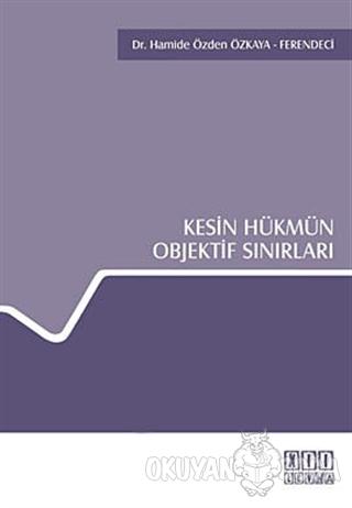 Kesin Hükmün Objektif Sınırları - Hamide Özden Özkaya - On İki Levha Y