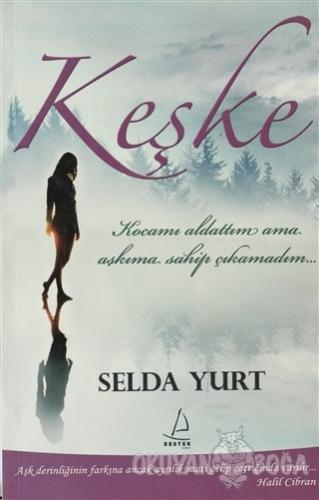 Keşke - Selda Yurt - Destek Yayınları