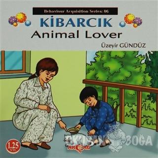 Kibarcık Animal Lover - Üzeyir Gündüz - Akçağ Yayınları