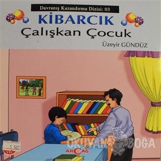 Kibarcık Çalışkan Çocuk - Üzeyir Gündüz - Akçağ Yayınları