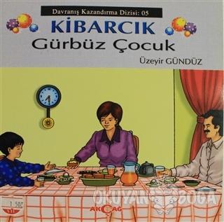 Kibarcık Gürbüz Çocuk - Üzeyir Gündüz - Akçağ Yayınları