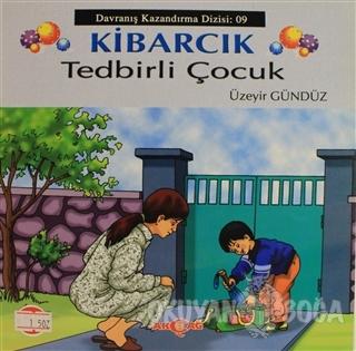 Kibarcık Tedbirli Çocuk - Üzeyir Gündüz - Akçağ Yayınları