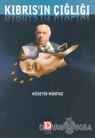 Kıbrıs'ın Çığlığı - Hüseyin Mümtaz - Toplumsal Dönüşüm Yayınları