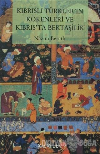Kıbrıslı Türkler'in Kökenleri ve Kıbrıs'ta Bektaşilik - Nazım Beratlı