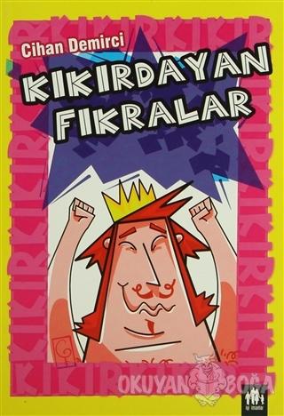 Kıkırdayan Fıkralar - Cihan Demirci - İyi Bir İnsan Yayınları