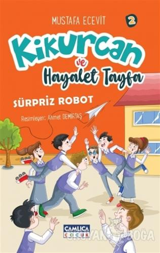 Kikurcan ve Hayalet Tayfa 2-Sürpriz Robot - Mustafa Ecevit - Çamlıca Ç