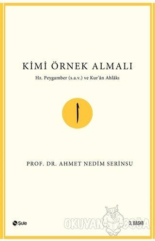 Kimi Örnek Almalı? - Ahmet Nedim Serinsu - Şule Yayınları