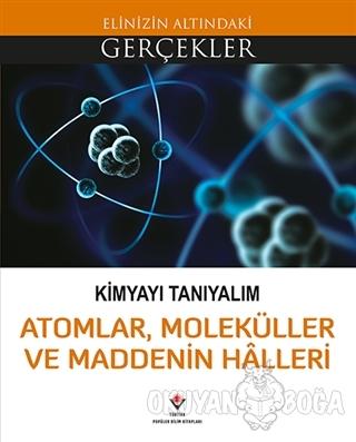 Kimyayı Tanıyalım - Atomlar Moleküller ve Maddenin Halleri - Kolektif