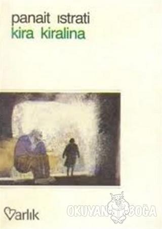 Kira Kiralina - Panait Istrati - Varlık Yayınları