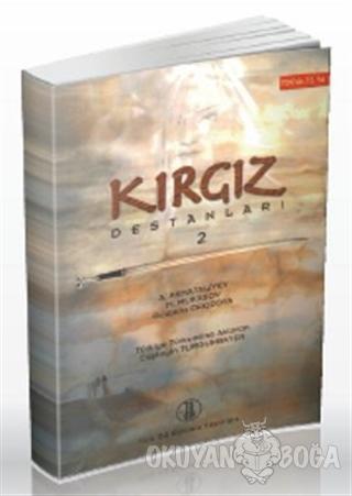 Kırgız Destanları 2 - Abdıldacan Akmataliyev - Türk Dil Kurumu Yayınla
