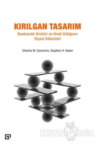 Kırılgan Tasarım - Charles W. Calomiris - Koç Üniversitesi Yayınları