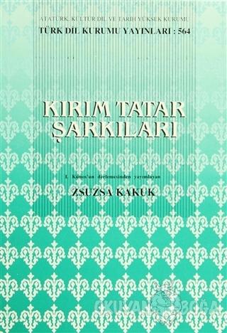 Kırım Tatar Şarkıları - Zsuzsa Kakuk - Türk Dil Kurumu Yayınları