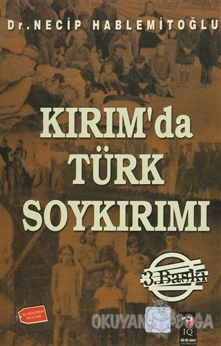 Kırım'da Türk Soykırımı - Necip Hablemitoğlu - IQ Kültür Sanat Yayıncı