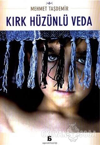 Kırk Hüzünlü Veda - Mehmet Taşdemir - Agora Kitaplığı