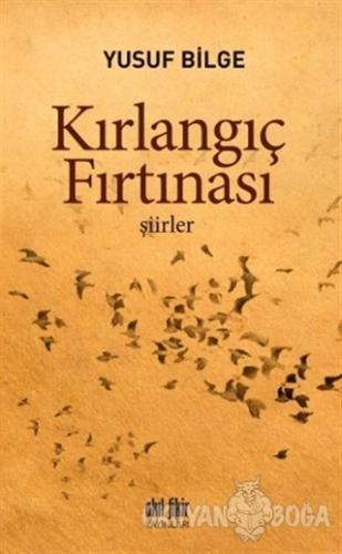 Kırlangıç Fırtınası - Yusuf Bilge - Akıl Fikir Yayınları