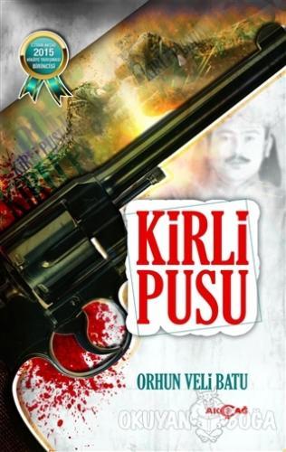 Kirli Pusu - Orhun Veli Batu - Akçağ Yayınları