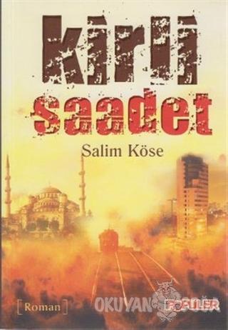 Kirli Saadet - Salim Köse - Popüler Kitaplar